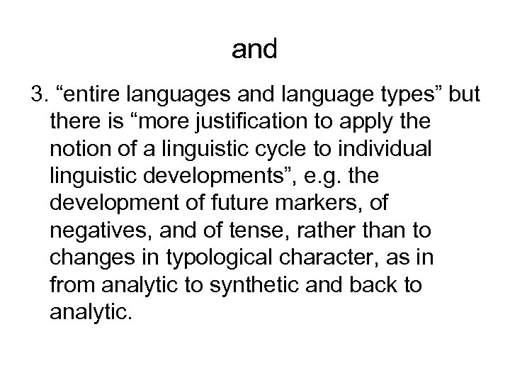 """and 3. """"entire languages and language types"""" but there is """"more justification to apply"""
