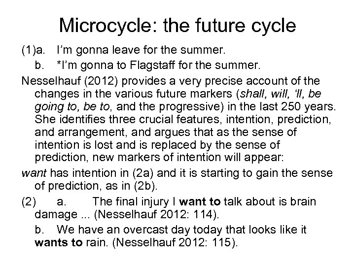 Microcycle: the future cycle (1)a. I'm gonna leave for the summer. b. *I'm gonna