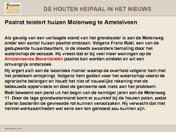 DE HOUTEN HEIPAAL IN HET NIEUWS Paalrot teistert huizen Molenweg te Amstelveen Als gevolg