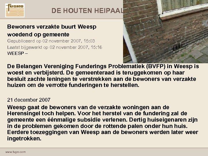 DE HOUTEN HEIPAAL IN HET NIEUWS Bewoners verzakte buurt Weesp woedend op gemeente Gepubliceerd