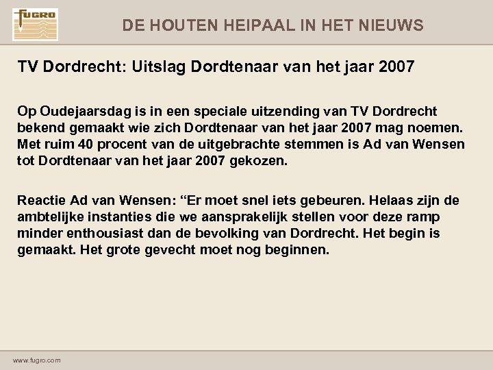 DE HOUTEN HEIPAAL IN HET NIEUWS TV Dordrecht: Uitslag Dordtenaar van het jaar 2007