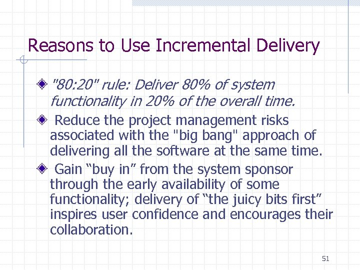 Reasons to Use Incremental Delivery