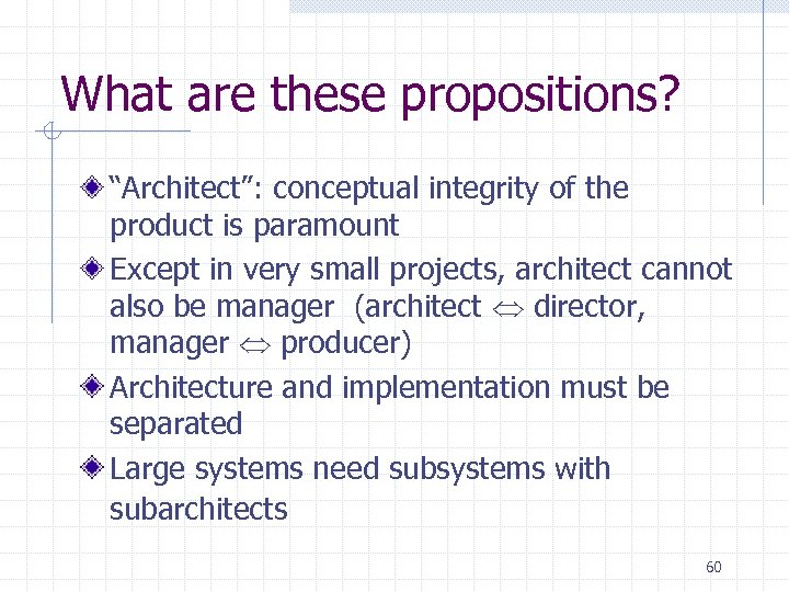 "What are these propositions? ""Architect"": conceptual integrity of the product is paramount Except in"