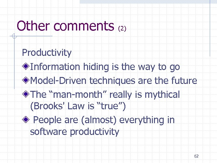 Other comments (2) Productivity Information hiding is the way to go Model-Driven techniques are