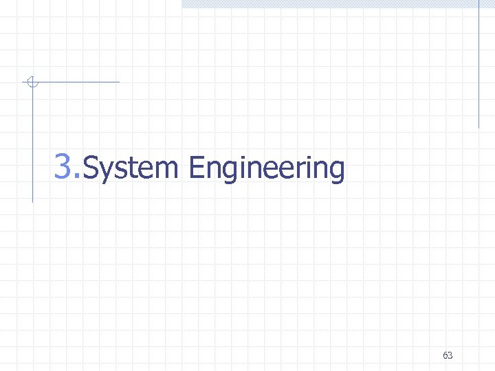3. System Engineering 63