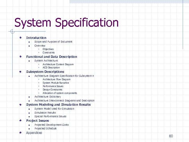 System Specification Introduction n n Scope and Purpose of Document Overview w w Objectives