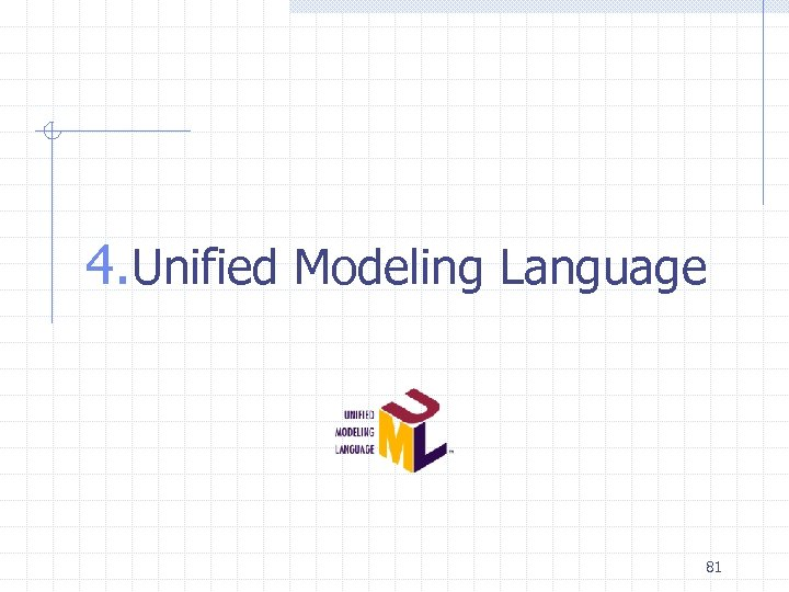 4. Unified Modeling Language 81