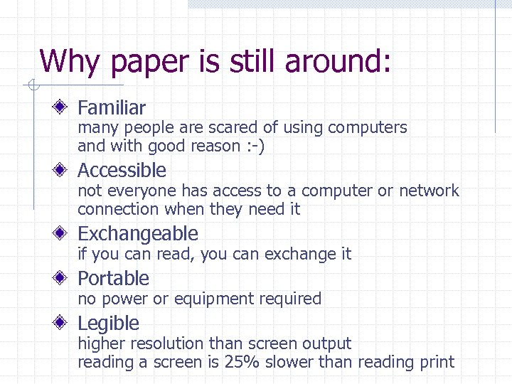 Why paper is still around: Familiar many people are scared of using computers and