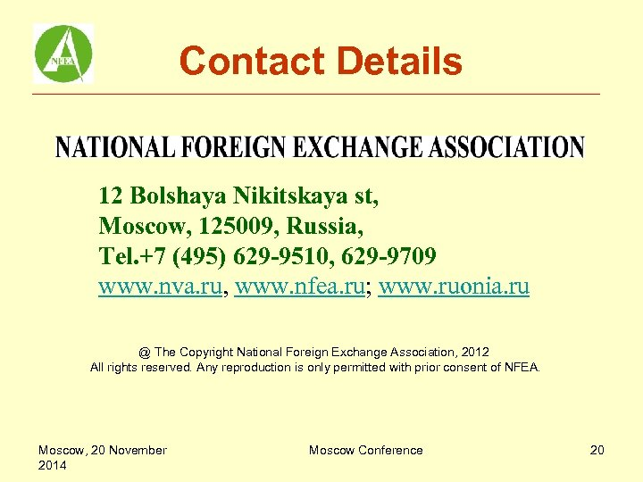 Contact Details 12 Bolshaya Nikitskaya st, Moscow, 125009, Russia, Tel. +7 (495) 629 -9510,