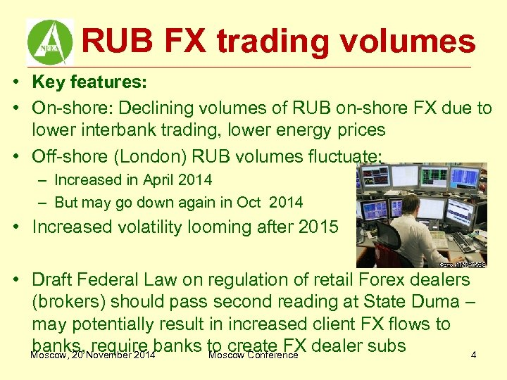 RUB FX trading volumes • Key features: • On-shore: Declining volumes of RUB on-shore
