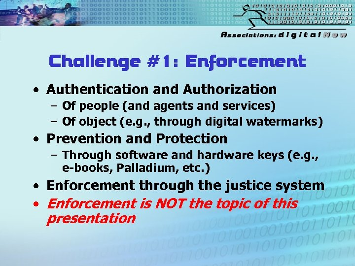 Challenge #1: Enforcement • Authentication and Authorization – Of people (and agents and services)