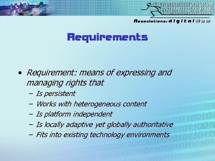 Requirements • Requirement: means of expressing and managing rights that – – – Is
