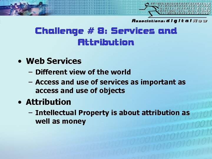 Challenge # 8: Services and Attribution • Web Services – Different view of the