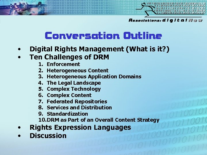 Conversation Outline • • Digital Rights Management (What is it? ) Ten Challenges of