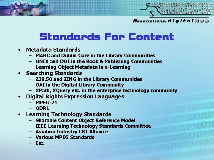Standards For Content • Metadata Standards • Searching Standards • Digital Rights Expression Languages