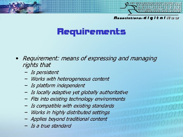 Requirements • Requirement: means of expressing and managing rights that – – – –