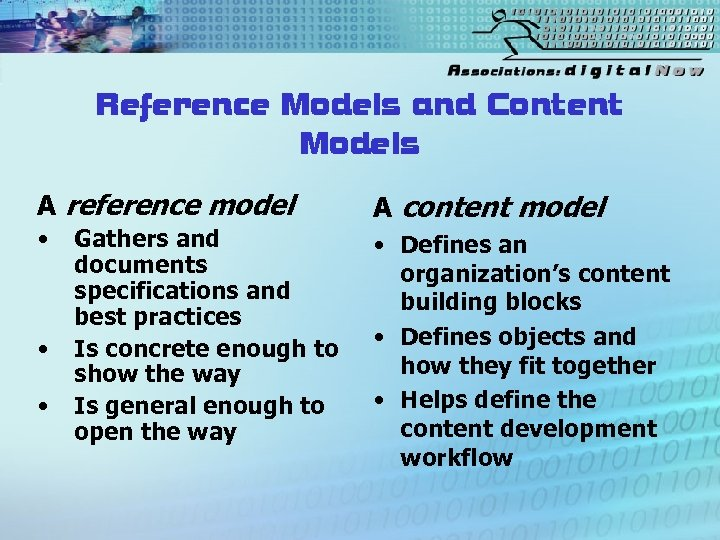 Reference Models and Content Models A reference model • • • Gathers and documents