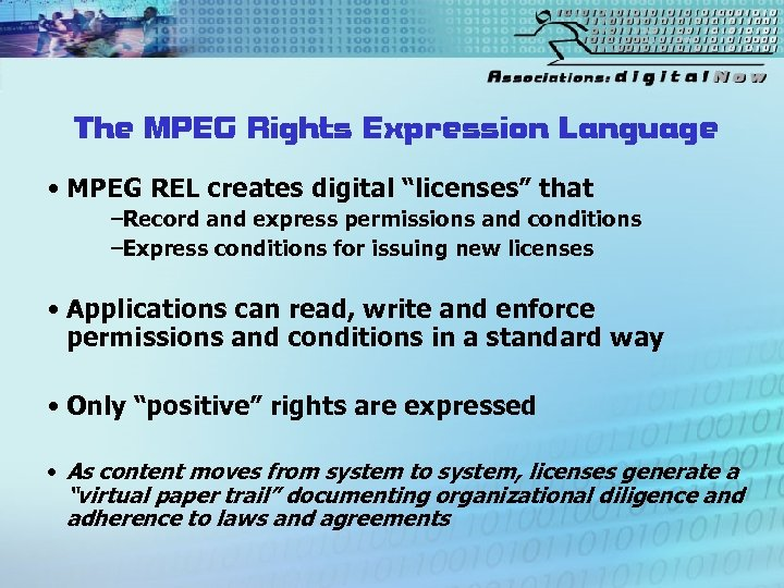 """The MPEG Rights Expression Language • MPEG REL creates digital """"licenses"""" that –Record and"""