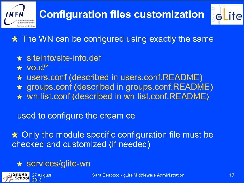 Configuration files customization The WN can be configured using exactly the same siteinfo/site-info. def