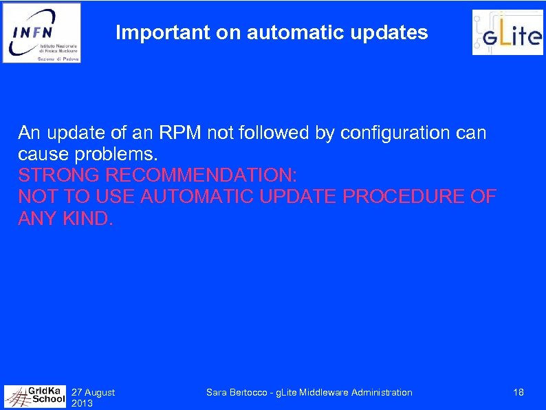Important on automatic updates An update of an RPM not followed by configuration cause