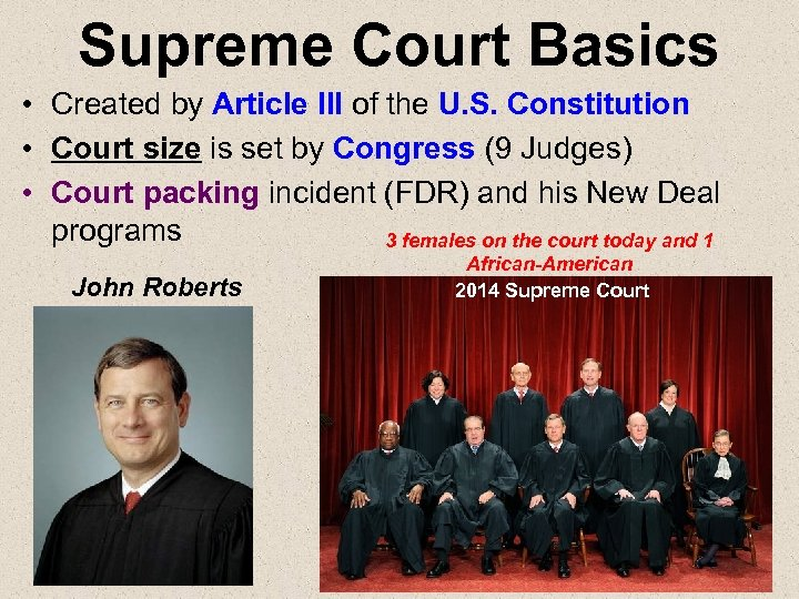 Supreme Court Basics • Created by Article III of the U. S. Constitution •