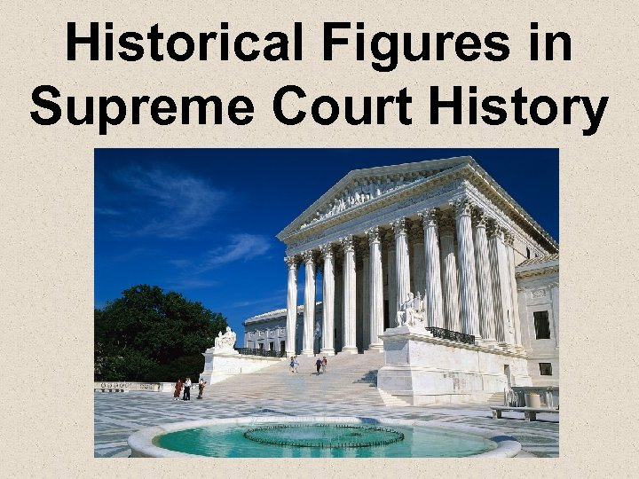 Historical Figures in Supreme Court History