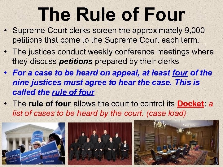 The Rule of Four • Supreme Court clerks screen the approximately 9, 000 petitions