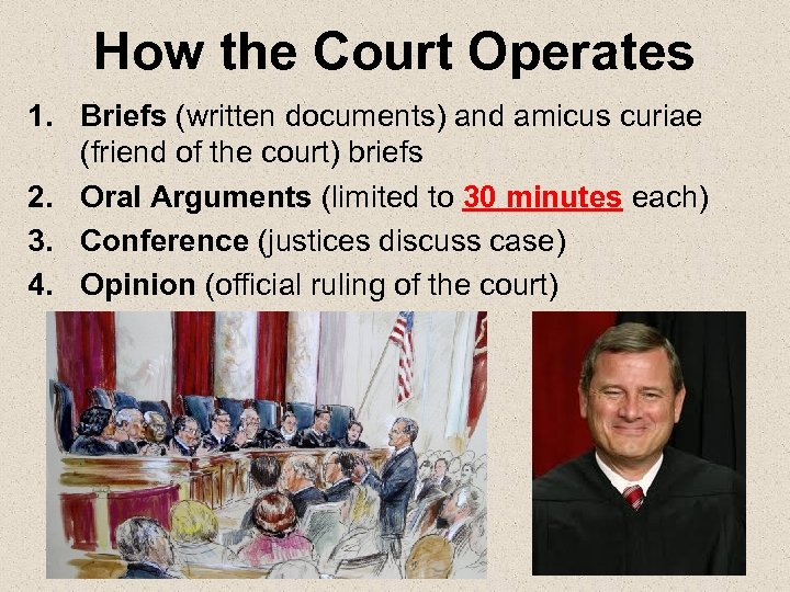 How the Court Operates 1. Briefs (written documents) and amicus curiae (friend of the