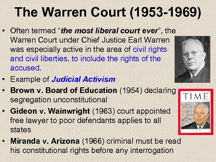"The Warren Court (1953 -1969) • Often termed ""the most liberal court ever"", the"