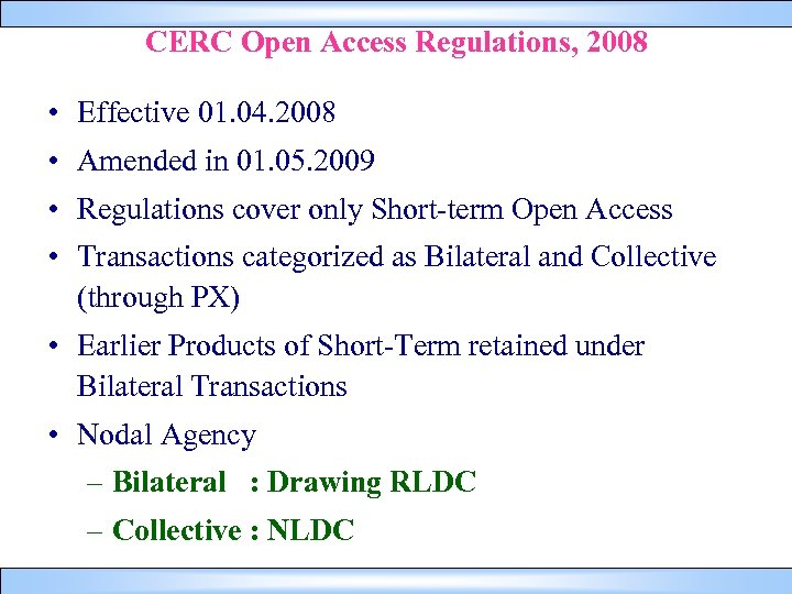 CERC Open Access Regulations, 2008 • Effective 01. 04. 2008 • Amended in 01.