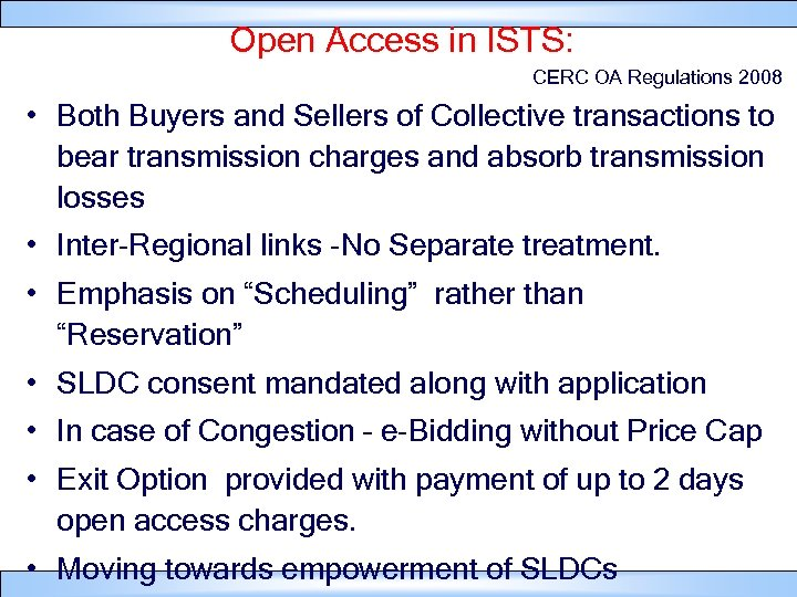 Open Access in ISTS: CERC OA Regulations 2008 • Both Buyers and Sellers of