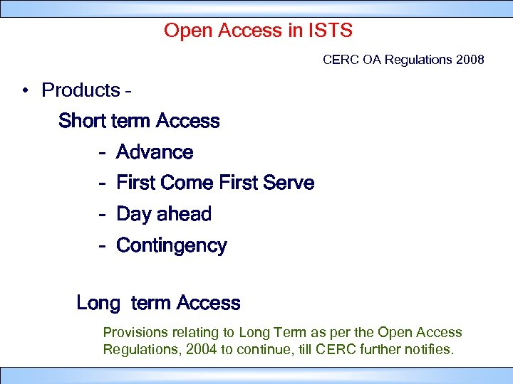 Open Access in ISTS CERC OA Regulations 2008 • Products – Short term Access