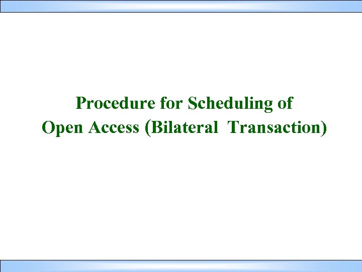 Procedure for Scheduling of Open Access (Bilateral Transaction)