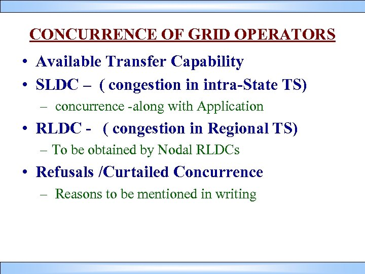 CONCURRENCE OF GRID OPERATORS • Available Transfer Capability • SLDC – ( congestion in
