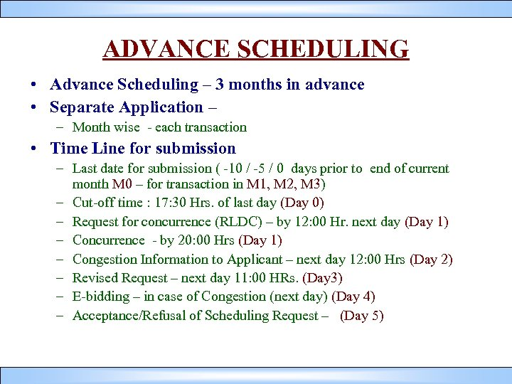 ADVANCE SCHEDULING • Advance Scheduling – 3 months in advance • Separate Application –