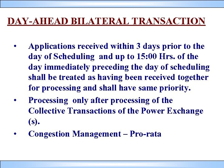 DAY-AHEAD BILATERAL TRANSACTION • • • Applications received within 3 days prior to the