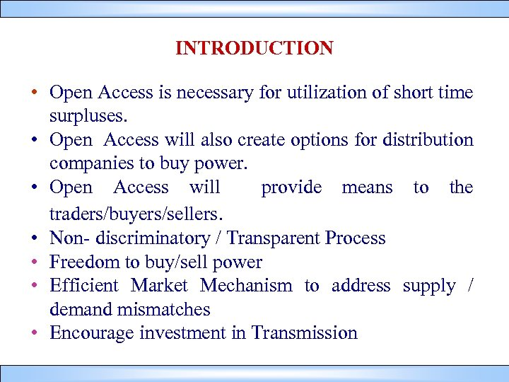 INTRODUCTION • Open Access is necessary for utilization of short time surpluses. • Open