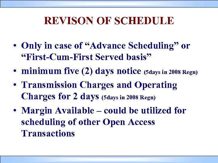 """REVISON OF SCHEDULE • Only in case of """"Advance Scheduling"""" or """"First-Cum-First Served basis"""""""