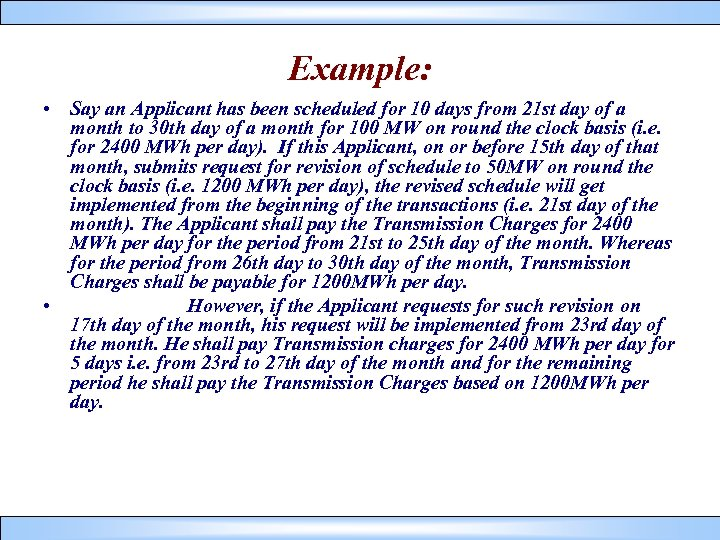 Example: • Say an Applicant has been scheduled for 10 days from 21 st