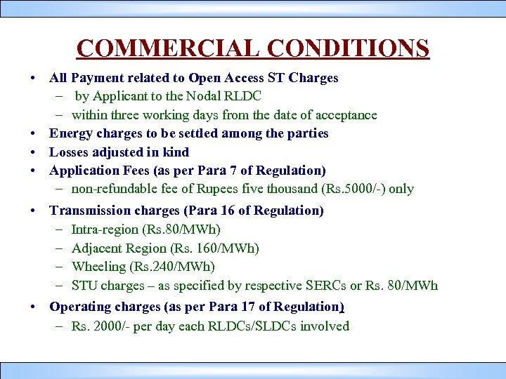 COMMERCIAL CONDITIONS • All Payment related to Open Access ST Charges – by Applicant