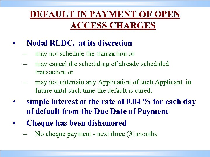 DEFAULT IN PAYMENT OF OPEN ACCESS CHARGES • Nodal RLDC, at its discretion –