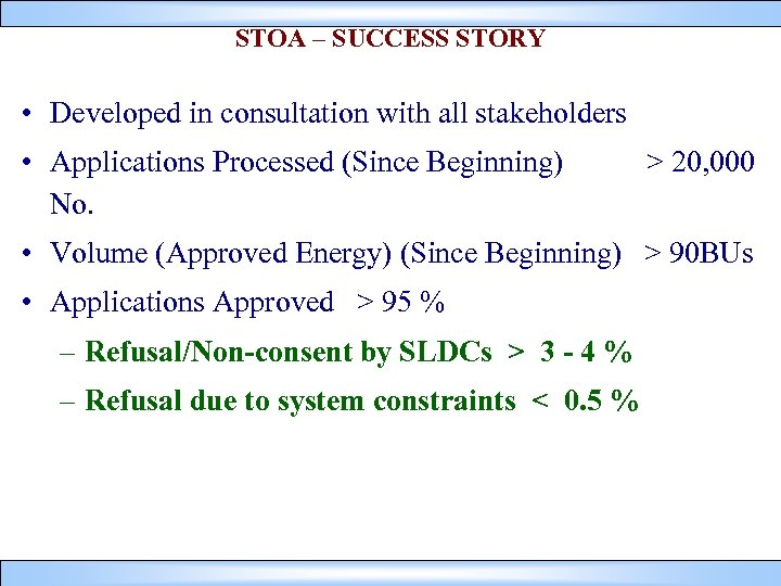 STOA – SUCCESS STORY • Developed in consultation with all stakeholders • Applications Processed
