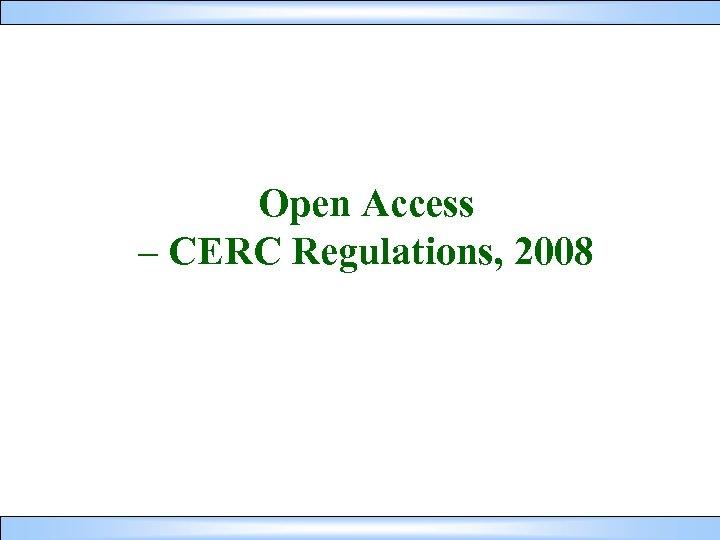 Open Access – CERC Regulations, 2008