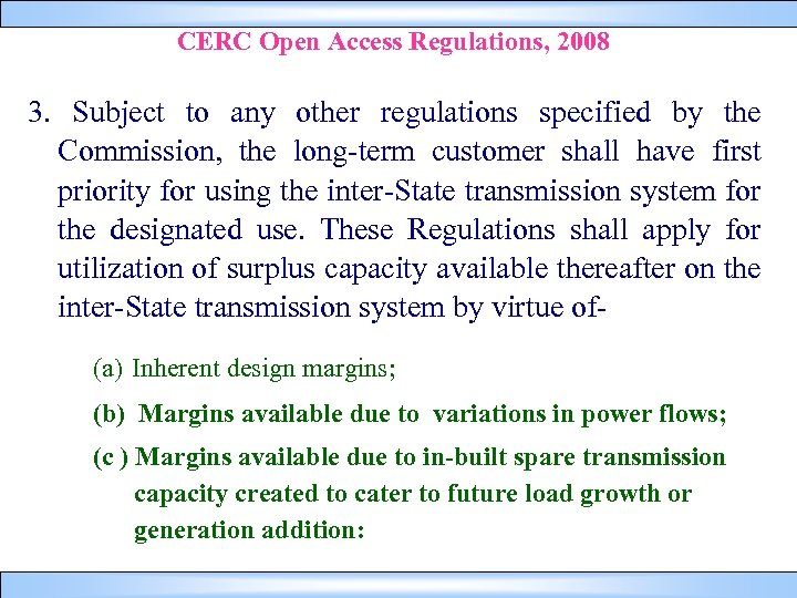 CERC Open Access Regulations, 2008 3. Subject to any other regulations specified by the