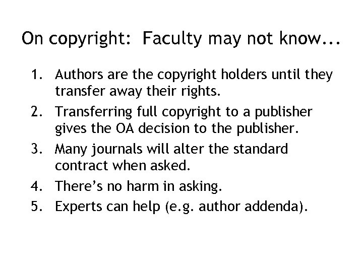 On copyright: Faculty may not know. . . 1. Authors are the copyright holders