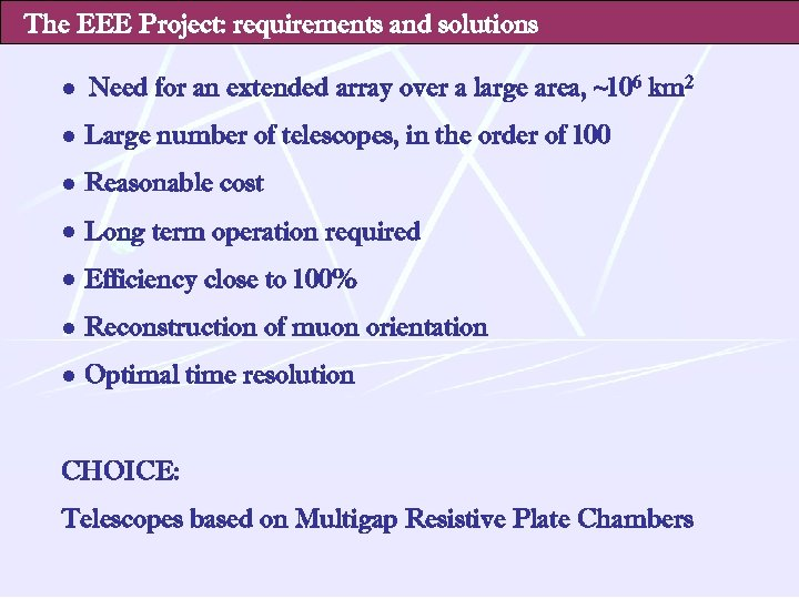 The EEE Project: requirements and solutions ● Need for an extended array over a