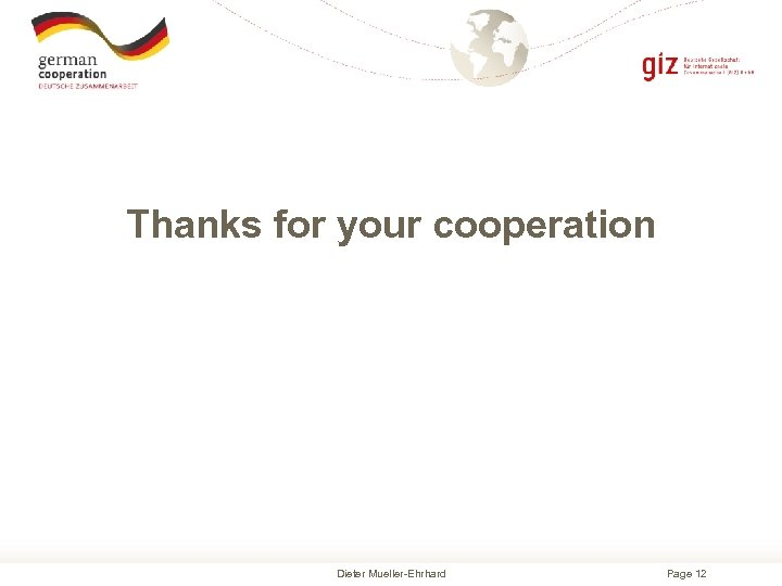 Thanks for your cooperation Dieter Mueller-Ehrhard Page 12