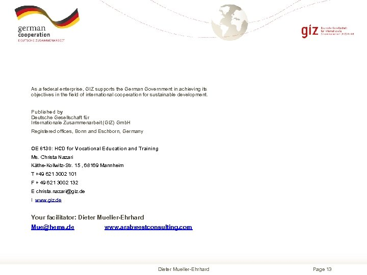 As a federal enterprise, GIZ supports the German Government in achieving its objectives in