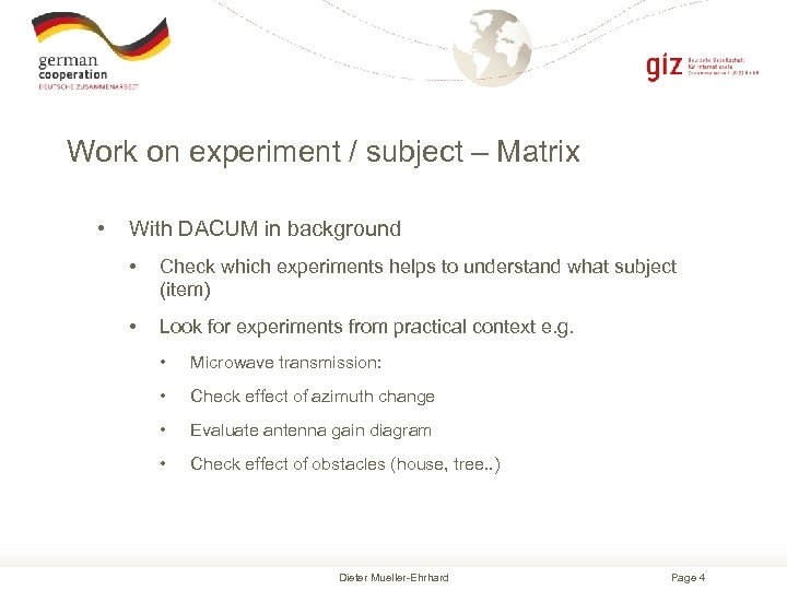 Work on experiment / subject – Matrix • With DACUM in background • Check
