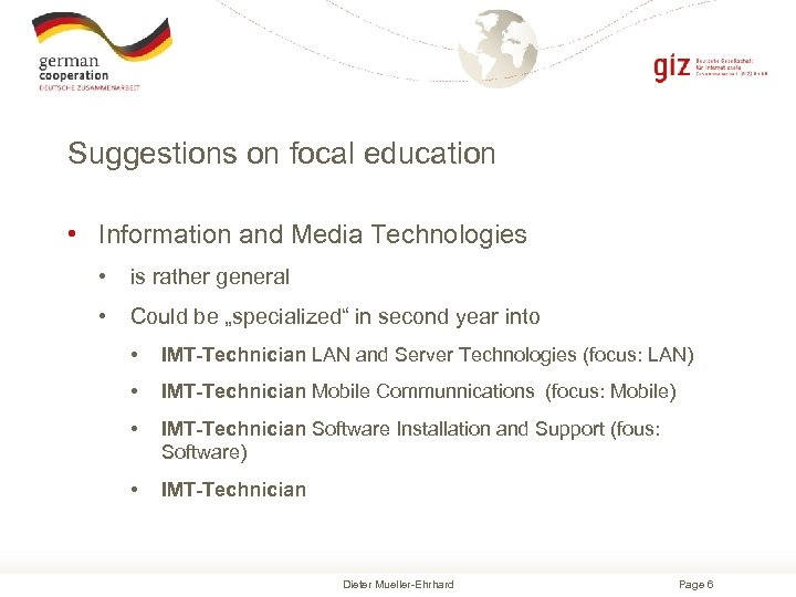 Suggestions on focal education • Information and Media Technologies • is rather general •
